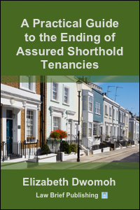 'A Practical Guide to the Ending of Assured Shorthold Tenancies' by Elizabeth Dwomoh