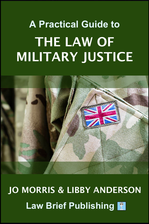 'A Practical Guide to the Law of Military Justice' by Jo Morris & Libby Anderson
