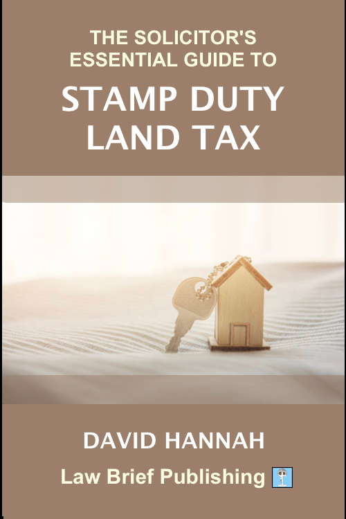 'The Solicitor's Essential Guide to Stamp Duty Land Tax' by David Hannah