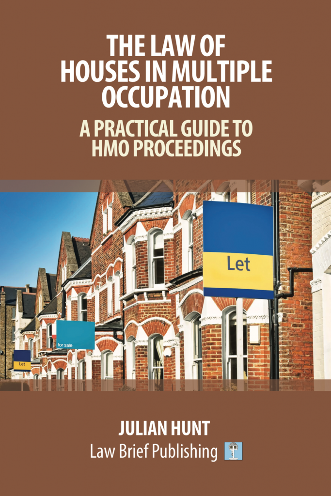 'The Law of Houses in Multiple Occupation: A Practical Guide to HMO Proceedings' by Julian Hunt