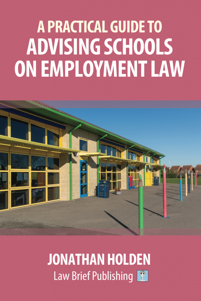 'A Practical Guide to Advising Schools on Employment Law' by Jonathan Holden