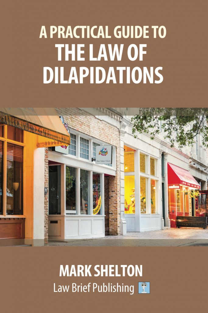'A Practical Guide to the Law of Dilapidations' by Mark Shelton