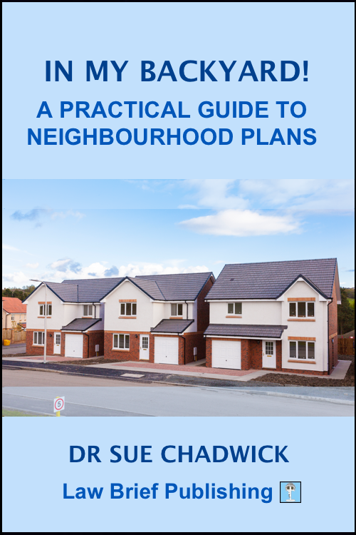 'In My Backyard! A Practical Guide to Neighbourhood Plans' by Dr Sue Chadwick