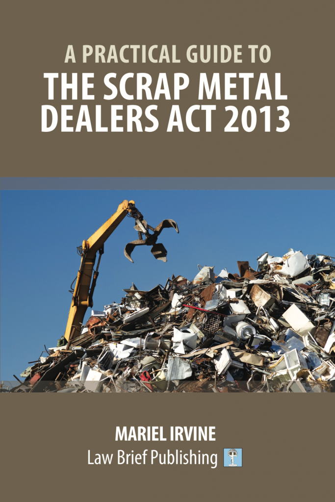 'A Practical Guide to the Scrap Metal Dealers Act 2013' by Mariel Irvine