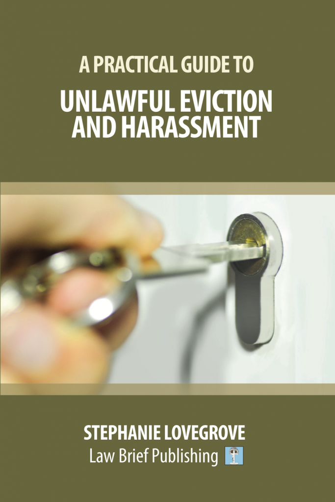 'A Practical Guide to Unlawful Eviction and Harassment' by Stephanie Lovegrove