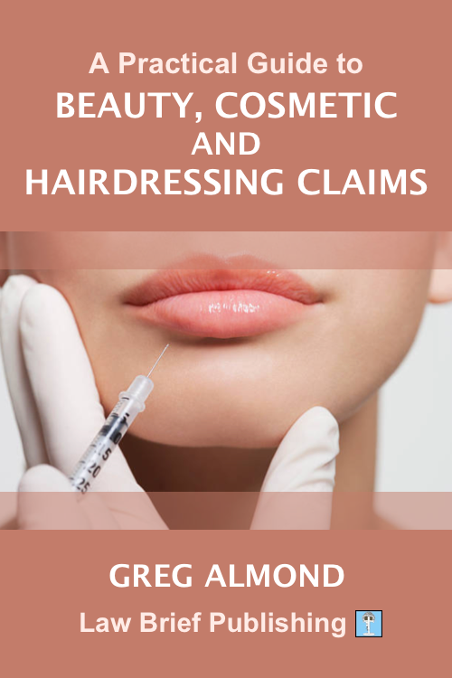 'An Introduction to Beauty Negligence Claims – A Practical Guide for the Personal Injury Practitioner' by Greg Almond