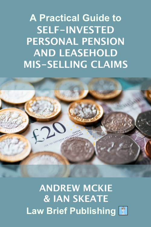 'A Practical Guide to Self-Invested Personal Pension and Leasehold Mis-selling Claims' by Andrew Mckie & Ian Skeate