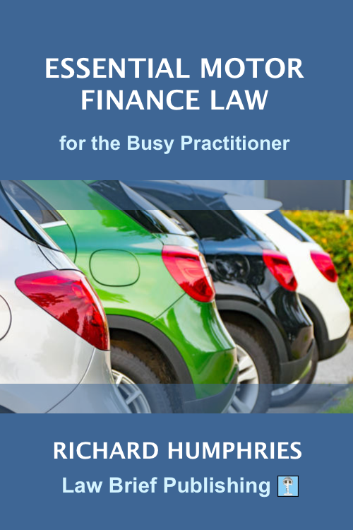 'Essential Motor Finance Law for the Busy Practitioner' by Richard Humphries