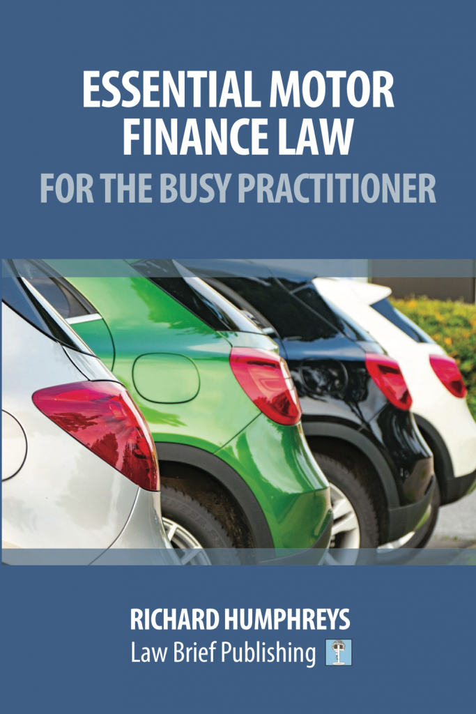 'Essential Motor Finance Law for the Busy Practitioner' by Richard Humphreys