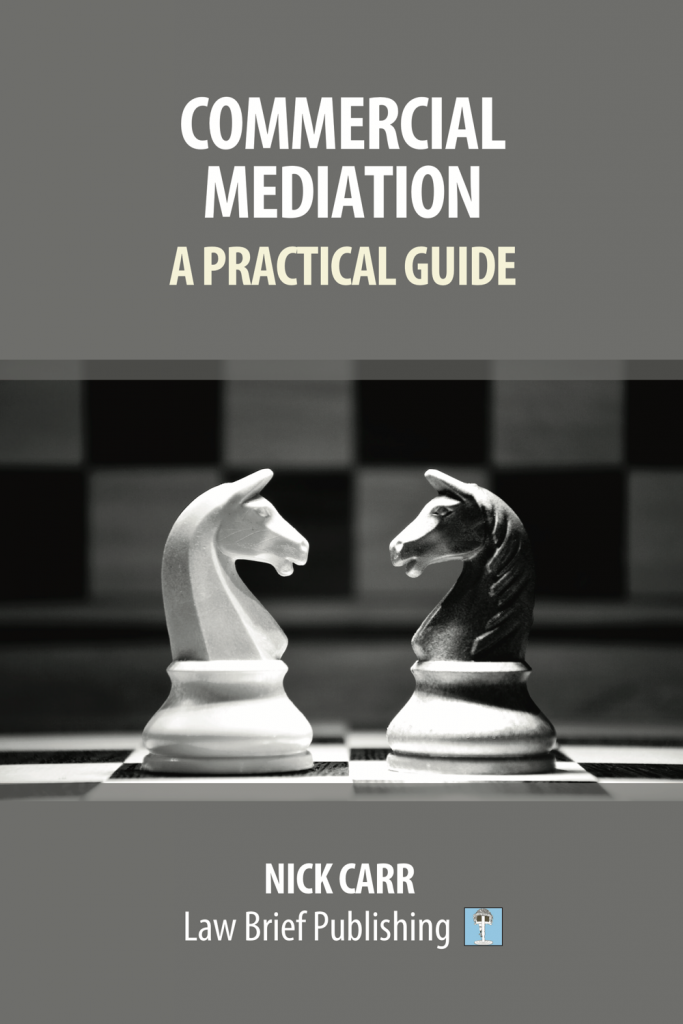 'Commercial Mediation – A Practical Guide' by Nick Carr