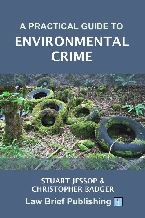 'A Practical Guide to Environmental Crime' by Stuart Jessop & Christopher Badger