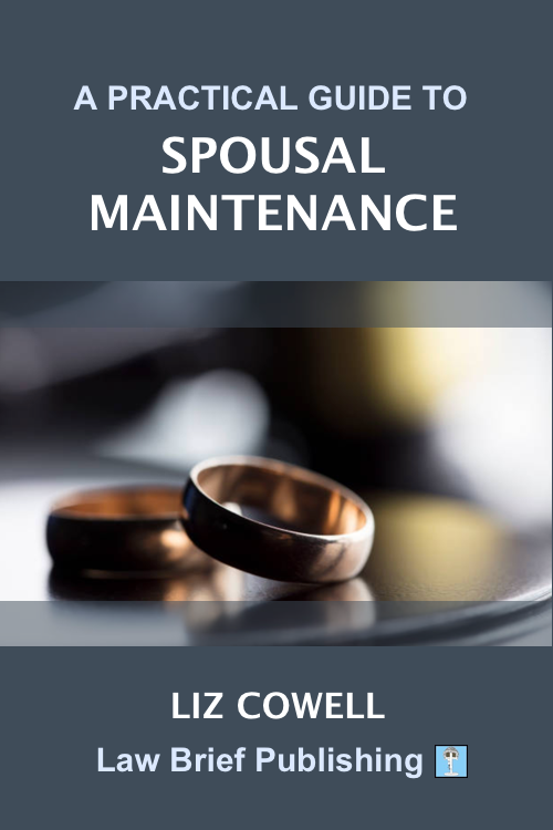 'A Practical Guide to Spousal Maintenance' by Liz Cowell