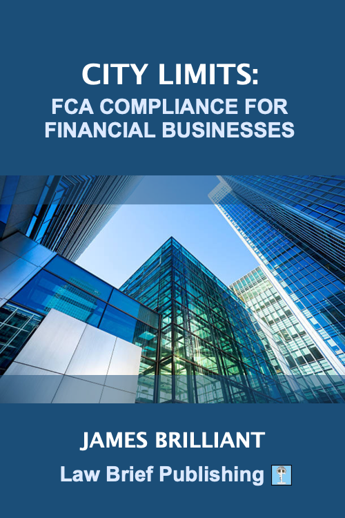'City Limits: FCA Compliance for Financial Businesses' by James Brilliant
