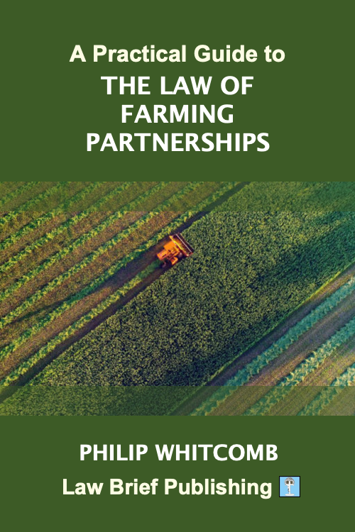 'A Practical Guide to the Law of Farming Partnerships' by Philip Whitcomb
