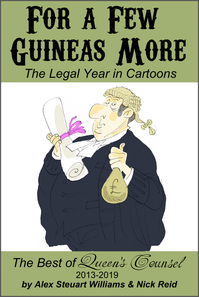 'For a Few Guineas More – The Legal Year in Cartoons' by Alex Steuart Williams & Nick Reid