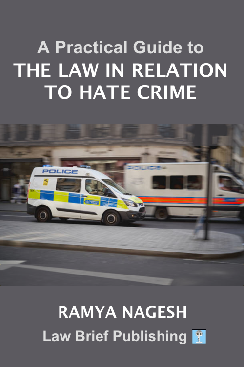 'A Practical Guide to the Law in Relation to Hate Crime' by Ramya Nagesh