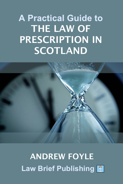 'A Practical Guide to the Law of Prescription in Scotland' by Andrew Foyle