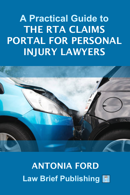 'A Practical Guide to the RTA Claims Portal for Personal Injury Lawyers' by Antonia Ford