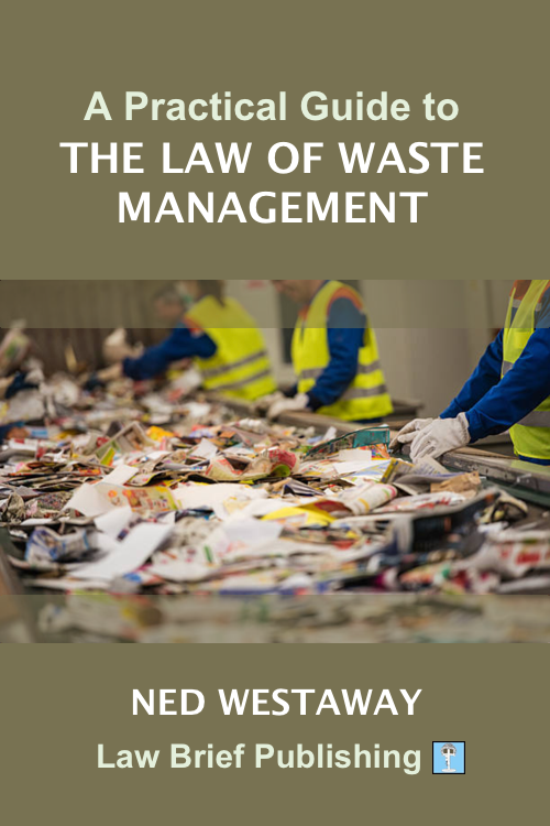 'A Practical Guide to the Law of Waste Management' by Ned Westaway