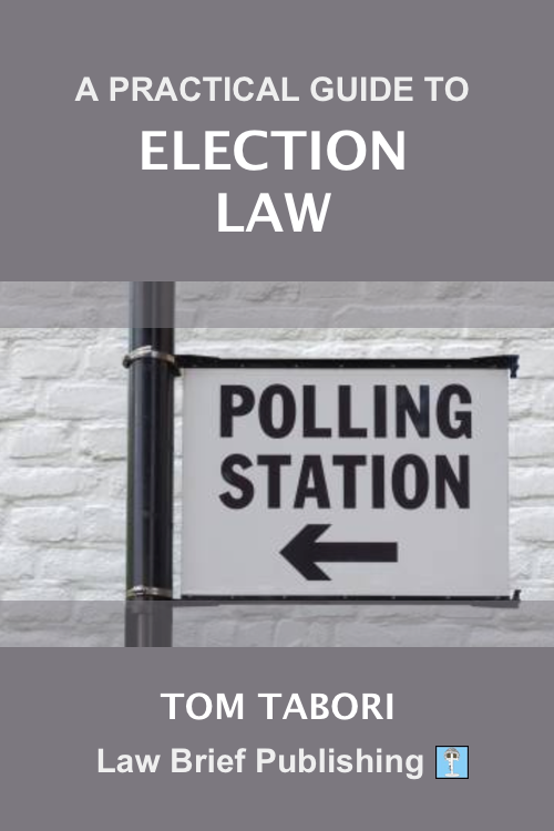'A Practical Guide to Election Law' by Tom Tabori