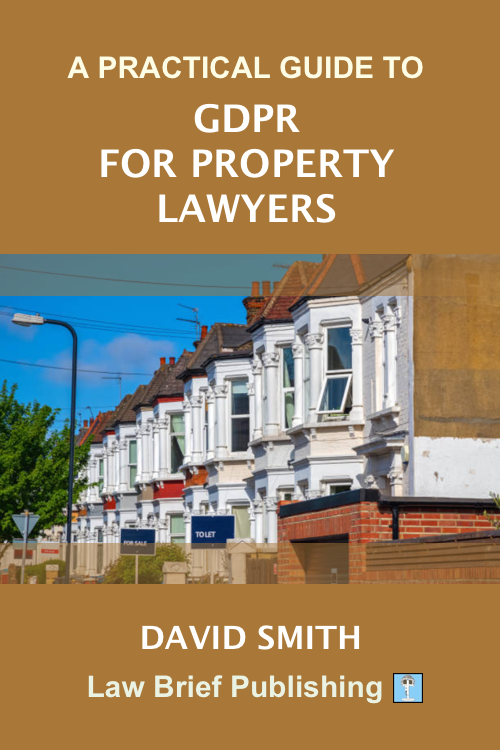 'A Practical Guide to GDPR for Property Lawyers' by David Smith